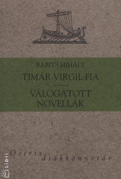 Babits Mihály - Timár Virgil fia - Válogatott novellák