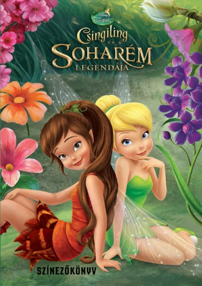 - Disney - Csingiling és a Soharém legendája - Színezőkönyv - D038SZ