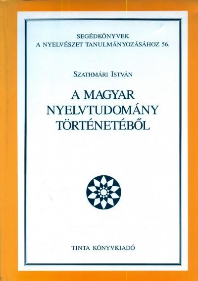 Szathmári István - A magyar nyelvtudomány történetéből