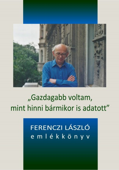 """Tóth Szilvia  (Szerk.) - """"Gazdagabb voltam, mint hinni bármikor is adatott"""""""