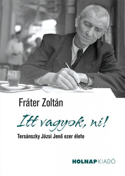 Fráter Zoltán - Itt vagyok, ni!
