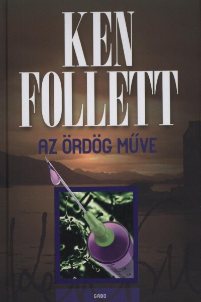 Ken Follett - Az ördög műve