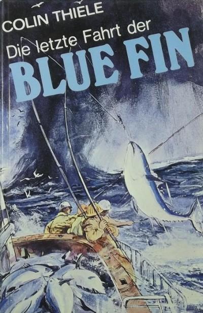 Colin Thiele - Die letzte Fahrt der Blue Fin