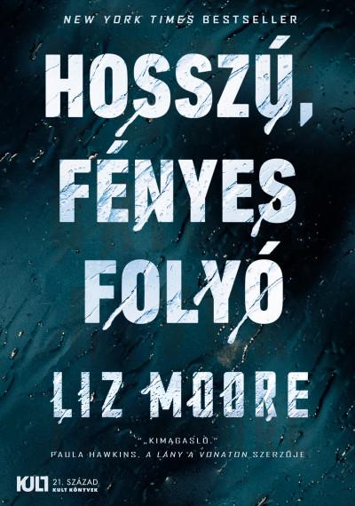 Liz Moore - Hosszú, fényes folyó