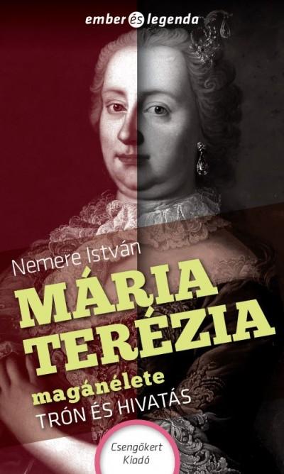Nemere István - Mária Terézia magánélete