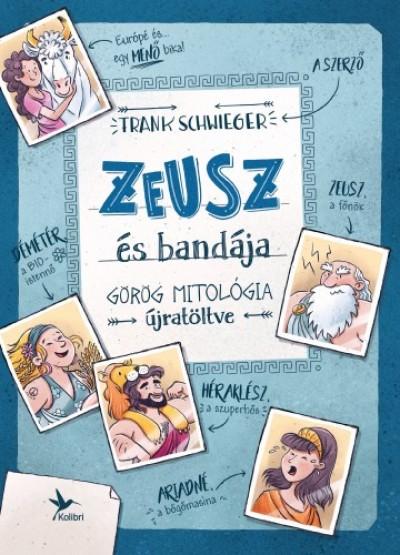 Schwieger Frank - Zeusz és bandája - Görög mitológia újratöltve