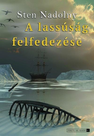 Sten Nadolny - A lassúság felfedezése