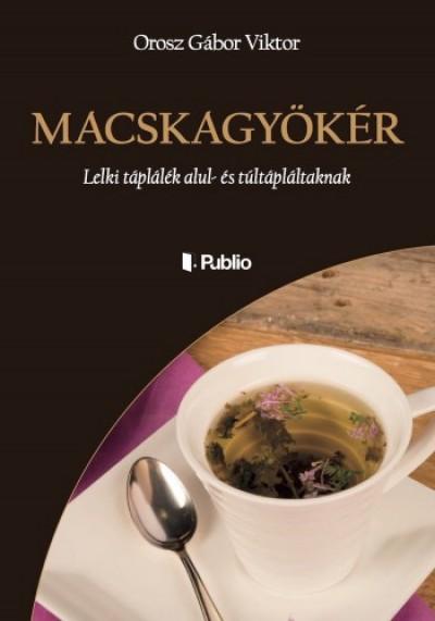 Viktor Orosz Gábor - MACSKAGYÖKÉR - Lelki táplálék alul- és túltápláltaknak