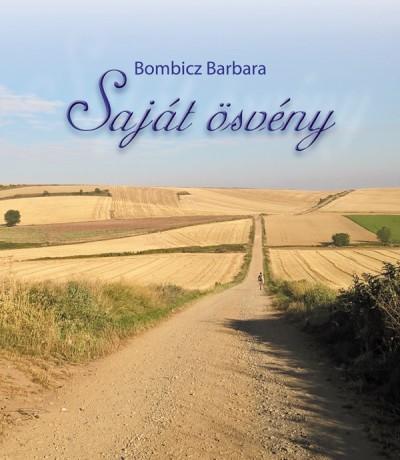 Bombicz Barbara - Saját ösvény