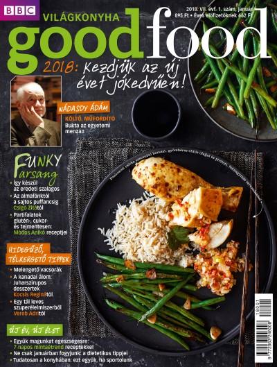 Szemere Katalin  (Szerk.) - Good Food VII. évfolyam 1. szám - 2018. január - Világkonyha