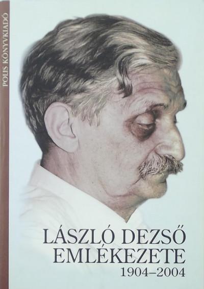 Cseke Péter  (Szerk.) - László Dezső emlékezete