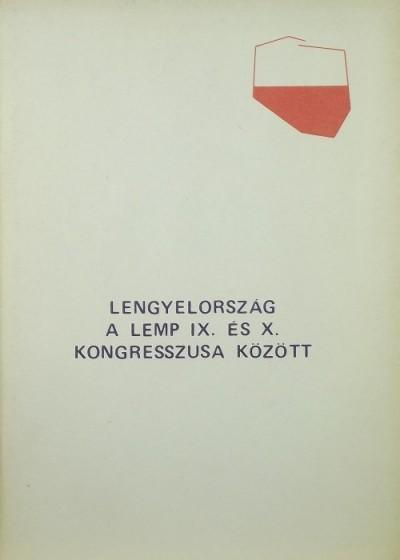 - Lengyelország a LEMP IX. és X. kongresszusa között