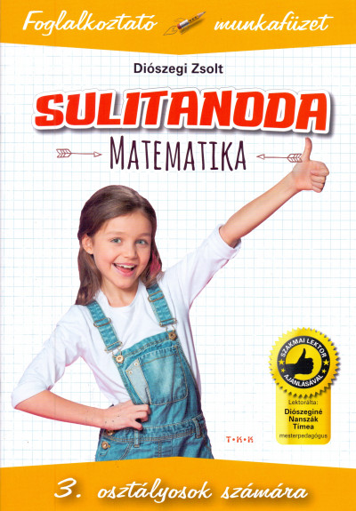 Diószegi Zsolt - Sulitanoda - 3. osztályosok számára - Matematika