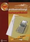 Fr�hlich Lajos - Fuksz �va - Ruff J�nos - Plusz 15 pr�ba�retts�gi matematik�b�l