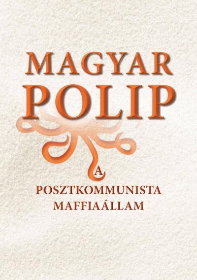 Magyar B�lint (Szerk.) - Magyar polip