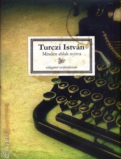 Turczi István - Minden ablak nyitva