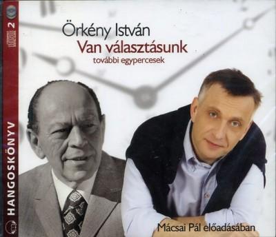 Örkény István - Mácsai Pál - Van választásunk - további egypercesek - Hangoskönyv - (2CD)