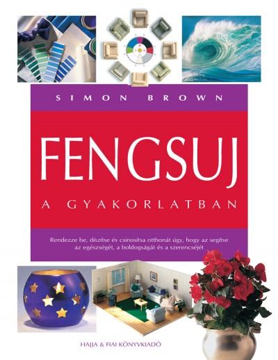 Simon Brown - Fengsuj a gyakorlatban