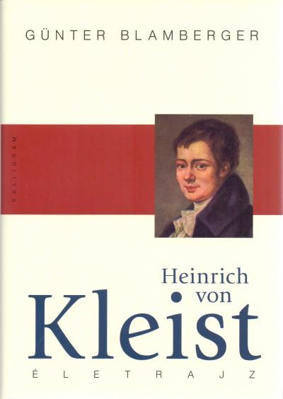 Günter Blamberger - Heinrich von Kleist életrajz