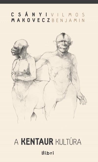 Csányi Vilmos - A kentaur kultúra