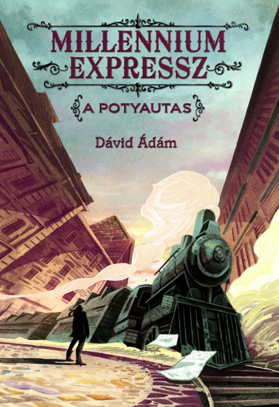 Dávid Ádám - Millennium Expressz - A potyautas