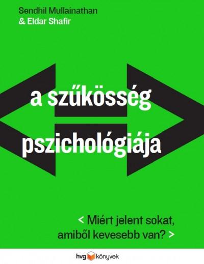 Mullainathan - Safhir - A szűkösség pszichológiája