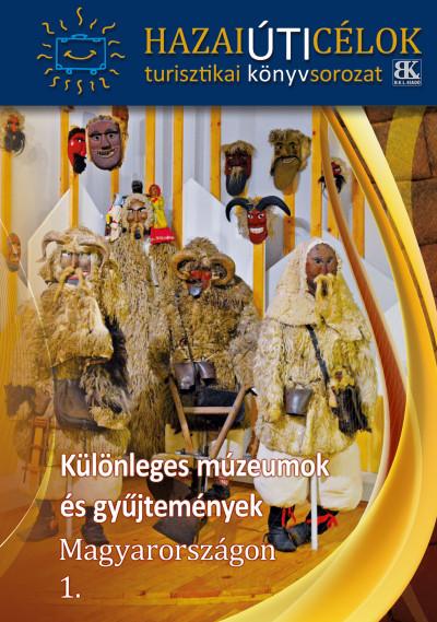 - Különleges múzeumok és gyűjtemények Magyarországon 1.