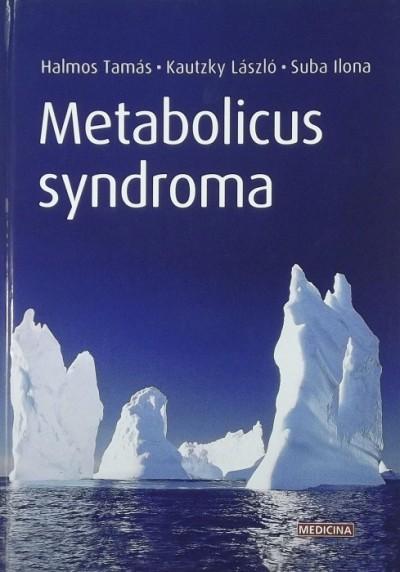 Dr. Halmos Tamás - Kautzky László - Suba Ilona - Metabolicus syndroma