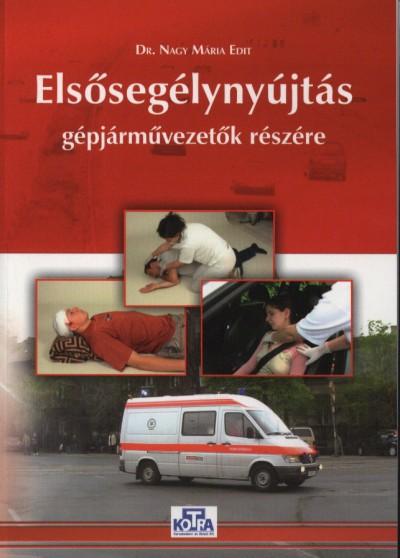 Dr. Nagy Mária Edit - Elsősegélynyújtás gépjármű-vezetők részére