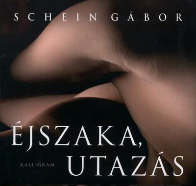 Schein Gábor - Éjszaka, utazás