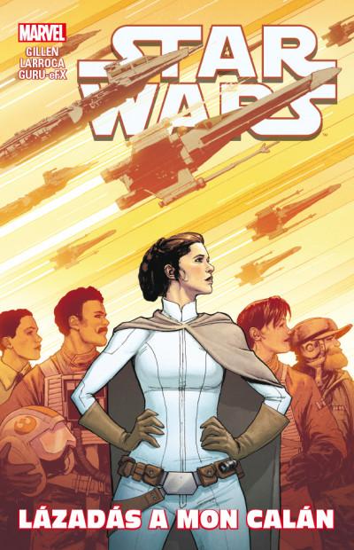 Kieron Gillen - Star Wars: Lázadás a Mon Calán
