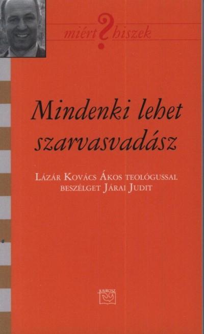 Járai Judit - Mindenki lehet szarvasvadász