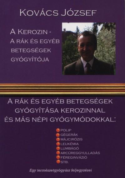 Kovács József - A kerozin - A rák és egyéb betegségek gyógyítója