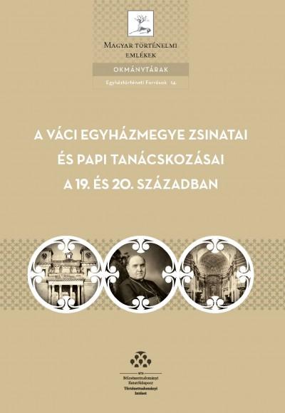 Lénár Andor  (Összeáll.) - A Váci egyházmegye zsinatai és papi tanácskozásai a 19. és 20. században
