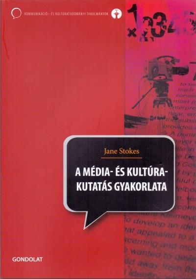 Jane Stokes - A média- és kultúrakutatás gyakorlata