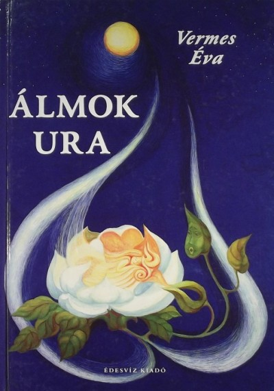 Vermes Éva - ÁLMOK URA