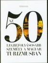 - Az 50 legbefoly�sosabb szem�ly a magyar turizmusban