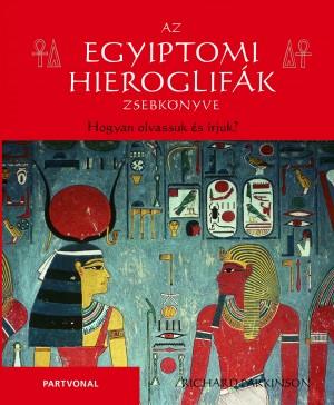Richard Parkinson - Az egyiptomi hieroglif�k zsebk�nyve