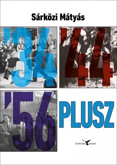Sárközi Mátyás - '34 '44 '56, plusz