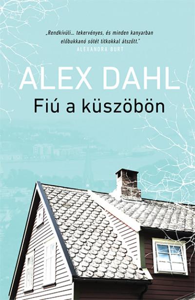 Alex Dahl - Fiú a küszöbön