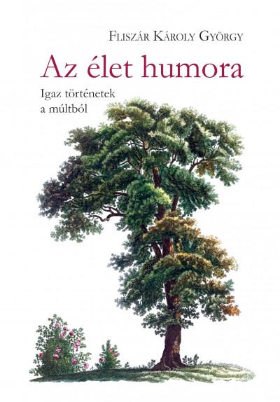 Fliszár Károly György - Az élet humora