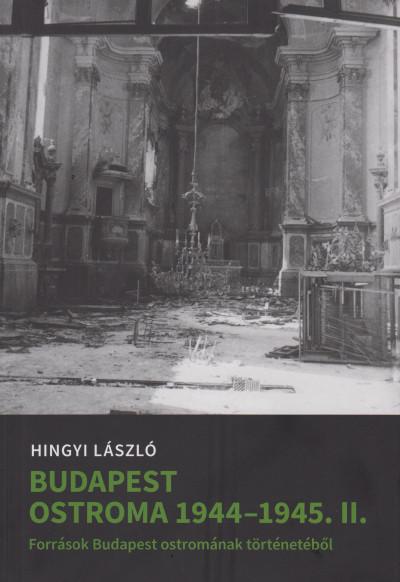 Hingyi László - Budapest ostroma 1944-45. II.