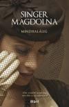 Singer Magdolna - Mindhal�lig