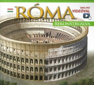 Giuliana Coletta  (Szerk.) - Róma rekonstruálva
