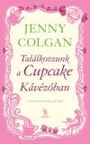 Jenny Colgan - Tal�lkozzunk a Cupcake K�v�z�ban