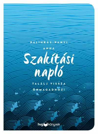 Pálinkás-Panyi Anna - Szakítási napló