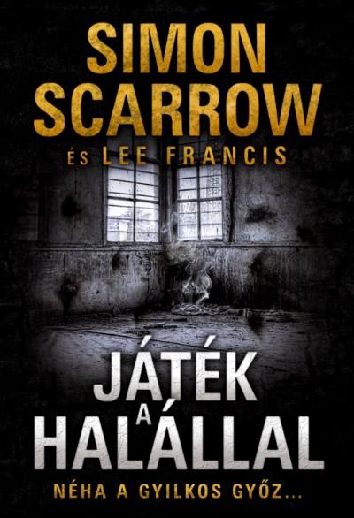 Lee Francis - Simon Scarrow - Játék a halállal