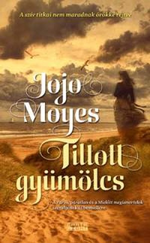 Jojo Moyes - Tiltott gy�m�lcs