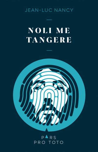 Jean-Luc Nancy - Noli me tangere
