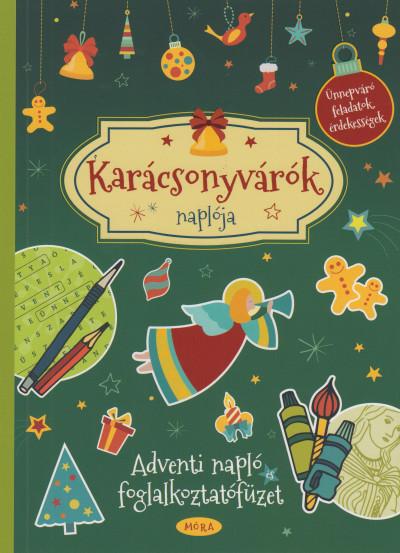 Török Ágnes  (Szerk.) - Karácsonyvárók naplója